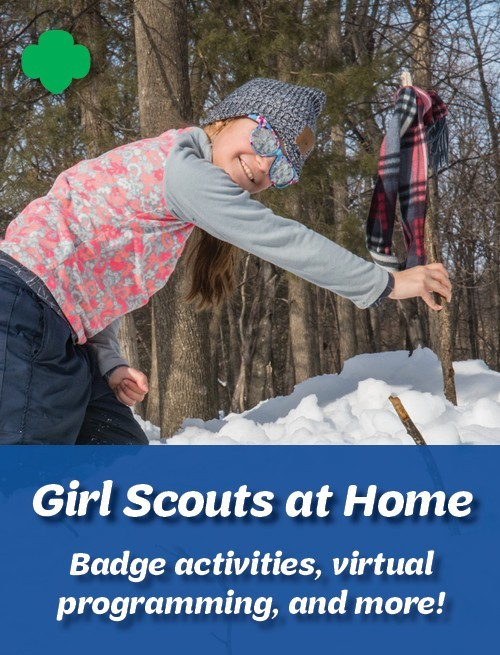 Girl Scouts at Home. Badge activities, virtual programming, and more!