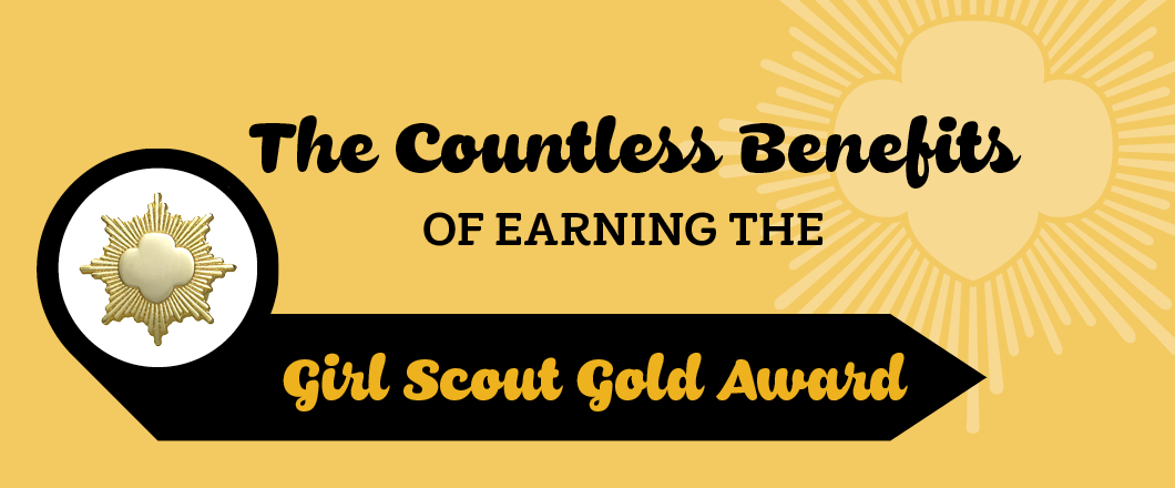 The Countless Benefits of Earning the Girl Scout Gold Award