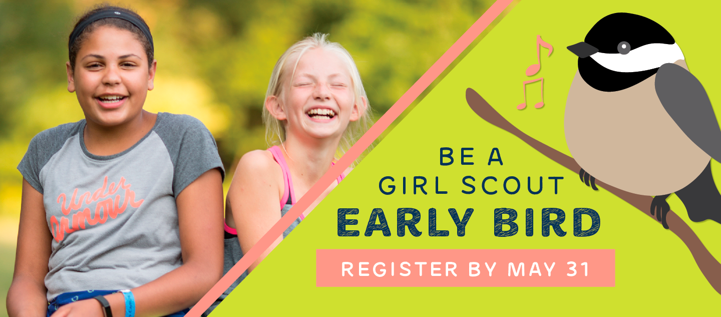 Be a Girl Scout Early Bird: Register By May 31