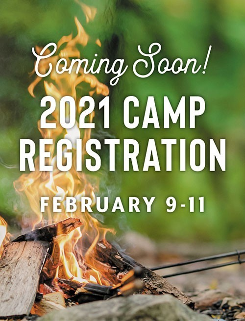 Coming Soon! 2021 Camp Registration, February 9-11.