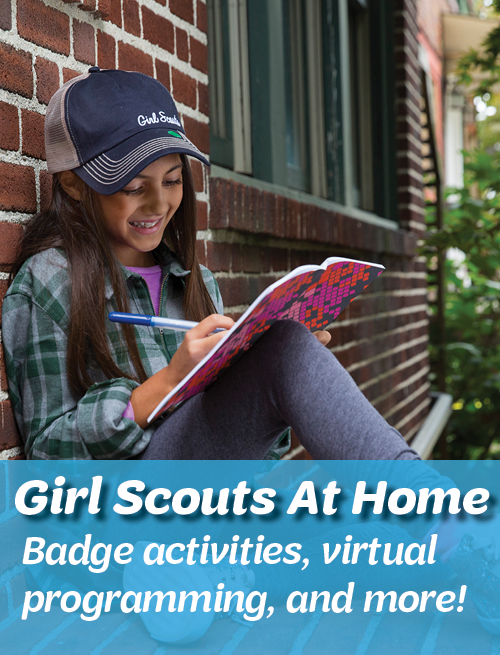 Girl Scouts at Home; Badge activities, virtual programming, and more!
