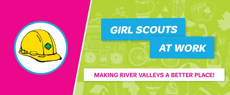 Girl Scouts at Work — Making River Valleys a Better Place